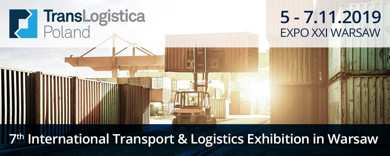 7th International Transport & Logistics Exhibition in Warsaw – TransLogistica Poland